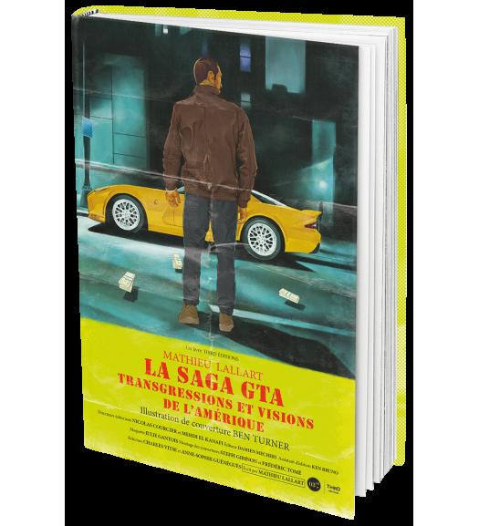 La Saga GTA. Transgressions et visions de l'Amérique