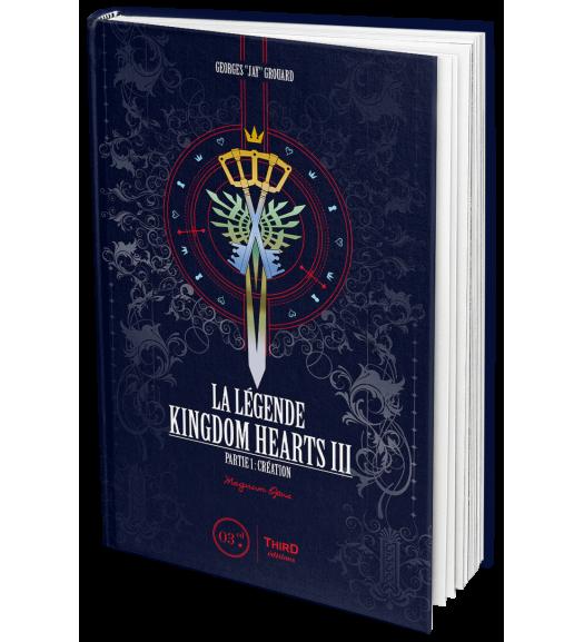 La Légende Kingdom Hearts III. Partie 1. Magnum Opus