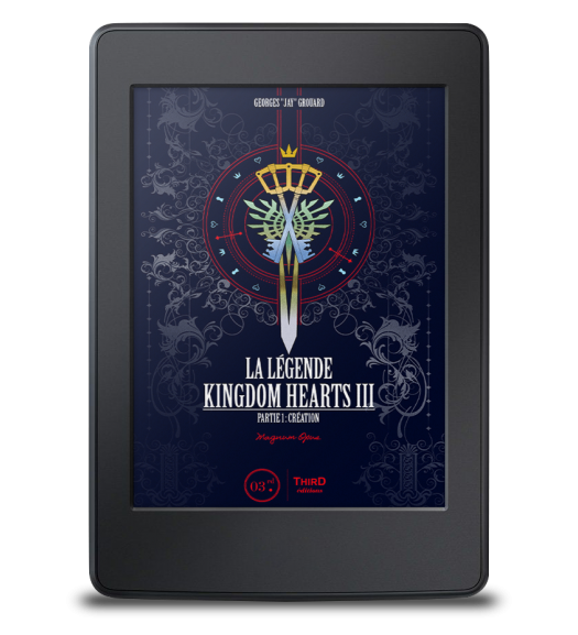 La Légende Kingdom Hearts III. Partie 1. Magnum Opus - ebook