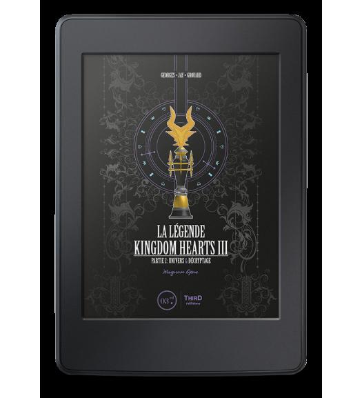 La Légende Kingdom Hearts III. Partie 2. Magnum Opus - ebook