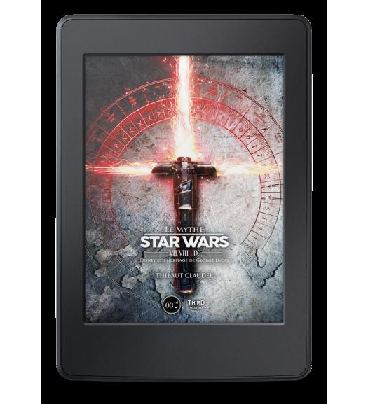 Le Mythe Star Wars. Épisodes VII,VIII & IX : Disney et l'héritage de George Lucas - ebook