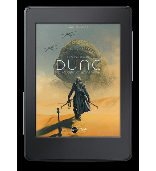Les visions de Dune. Dans les creux et sillons d'Arrakis - ebook