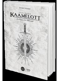 Explorer Kaamelott. Les dessous de la Table Ronde