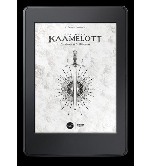 Explorer Kaamelott. Les dessous de la Table Ronde - ebook