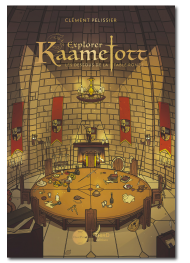 Explorer Kaamelott. Les dessous de la Table ronde - First Print