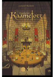 Explorer Kaamelott. Les dessous de la Table ronde - First Print