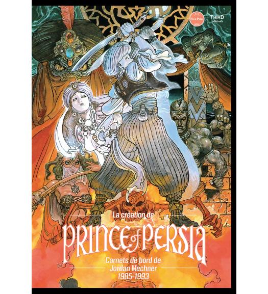 La création de Prince of Persia. Carnets de bord de Jordan Mechner 1985-1993 - First Print