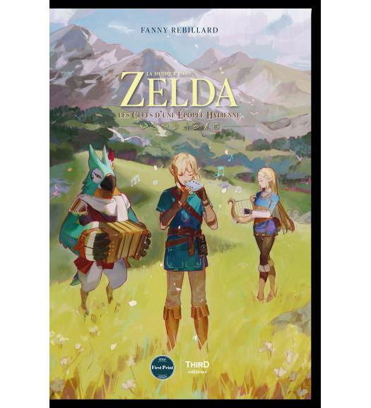 La Musique dans Zelda. Les clefs d'une épopée hylienne - First Print