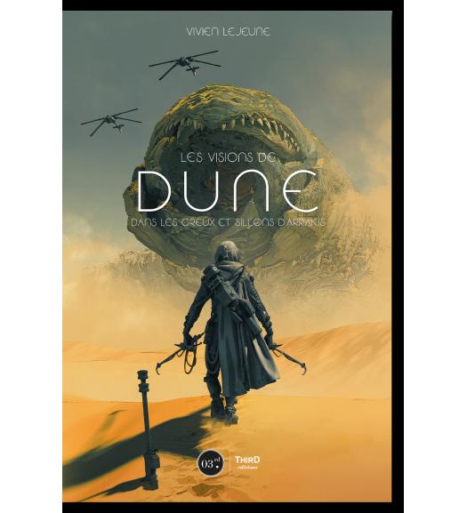 Les Visions de Dune. Dans les creux et sillons d'Arrakis