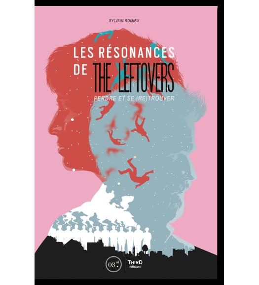 Les Résonances de The Leftovers. Perdre et se (re)trouver
