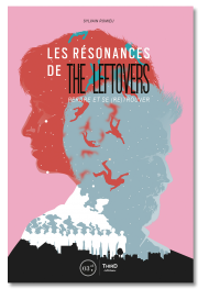 Les Résonances de The Leftovers. Perdre et se (re)trouver