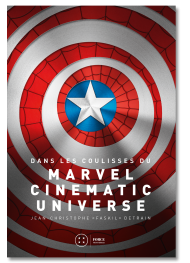 Dans les coulisses du Marvel Cinematic Universe - Volume 1