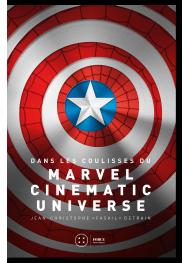 Dans les coulisses du Marvel Cinematic Universe - Volume 1