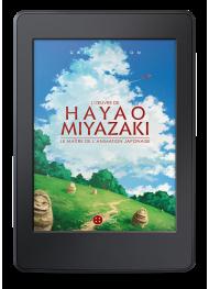 L'œuvre de Hayao Miyazaki. Le maître de l'animation japonaise - ebook