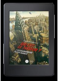 Qui est le tisseur ? L'extraordinaire Peter Parker - ebook