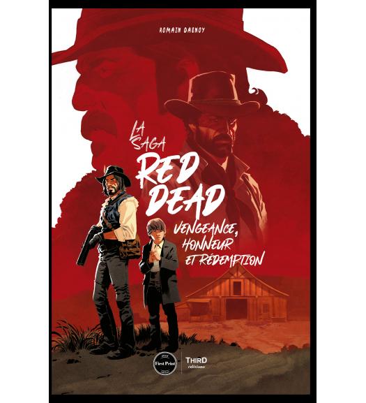 La Saga Red Dead. Vengeance, honneur et rédemption - First Print