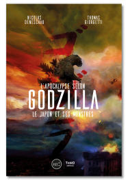 L'Apocalypse selon Godzilla. Le Japon et ses monstres