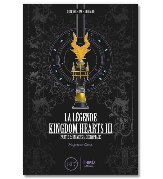La Légende Kingdom Hearts III. Partie 2. Magnum Opus