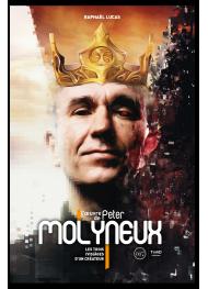 L'Œuvre de Peter Molyneux. Les trois (vis)ages d'un créateur