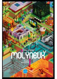 L'Œuvre de Peter Molyneux. Les trois (vis)âges d'un créateur - First Print