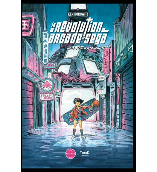 La Révolution arcade de SEGA. De 1945 à nos jours - First Print