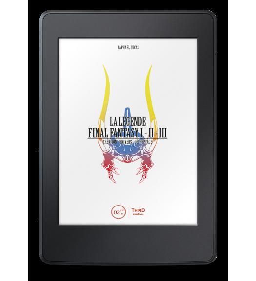 La Légende Final Fantasy I, II & III - eBook