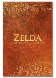 Zelda. Chronique d'une saga légendaire