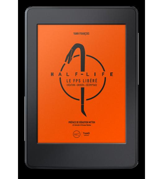 Half-Life. Le FPS libéré - ebook