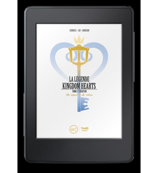La Légende Kingdom Hearts. Tome 1 : Création. Le Royaume du cœur - ebook