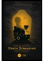 Entre les mondes de Death Stranding. Créer le lien par le jeu