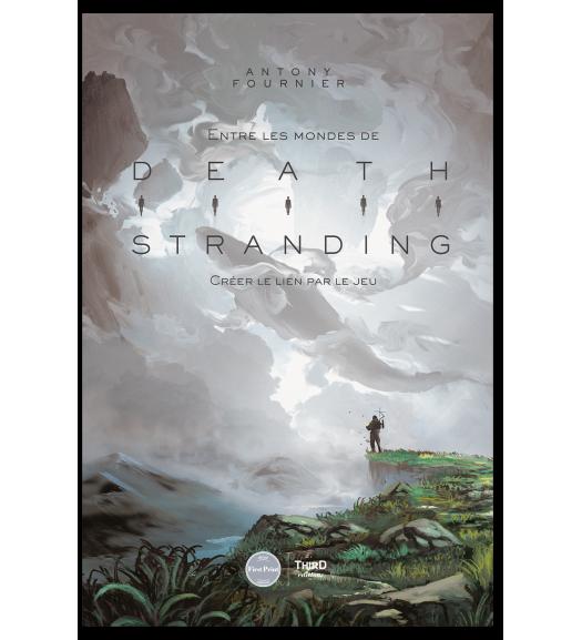 Entre les mondes de Death Stranding. Créer le lien par le jeu - First Print