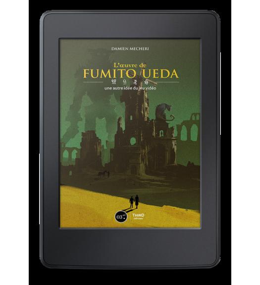 L'oeuvre de Fumito Ueda : une autre vision du jeu vidéo - eBook