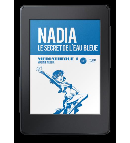 Médiathèque n°1 : Nadia, le secret de l'eau bleue - ebook