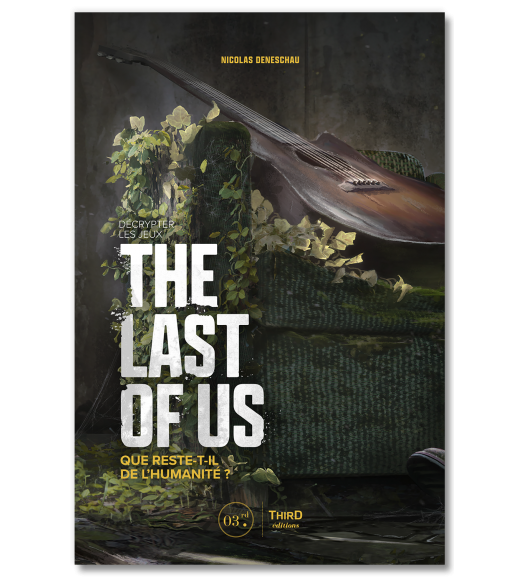 Décrypter les jeux The Last of Us. Que reste-t-il de l'humanité ?