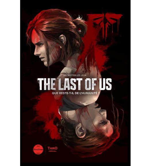 Décrypter les jeux The Last of Us. Que reste-t-il de l'humanité ? - First Print
