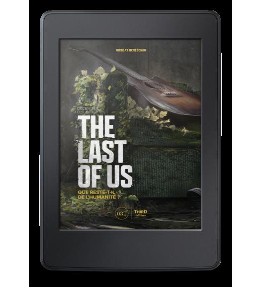 Décrypter les jeux The Last of Us. Que reste-t-il de l'humanité ? - ebook
