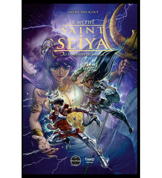 Le mythe Saint Seiya. Au panthéon du manga - First Print