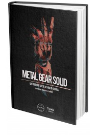 Metal Gear Solid. Une oeuvre culte de Hideo Kojima - First Print