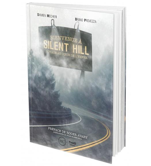 Bienvenue à Silent Hill. Voyage au coeur de l'enfer
