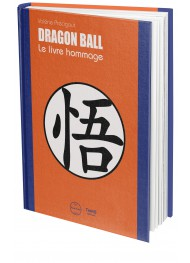 Dragon Ball. Le livre hommage - First Print