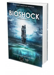 BioShock. De Rapture à Columbia - First Print