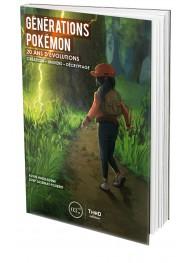 Générations Pokémon. 20 ans d'évolutions