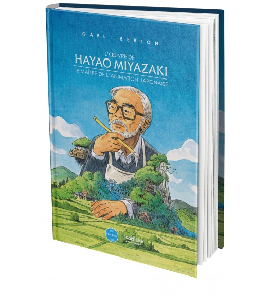 L'œuvre de Hayao Miyazaki. Le maître de l'animation japonaise - First Print