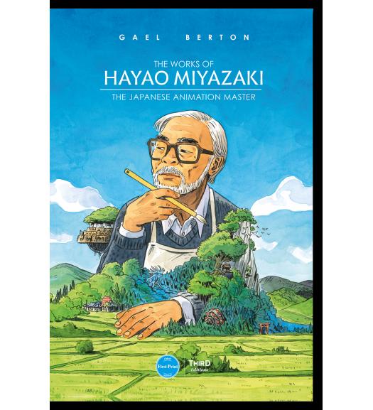 The Works of Hayao Miyazaki. The Japanese Animation Master - First Print