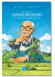 The Works of Hayao Miyazaki. The Japanese Animation Master - First Print