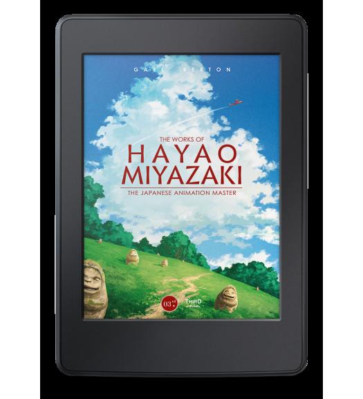 The Works of Hayao Miyazaki. The Japanese Animation Master - ebook