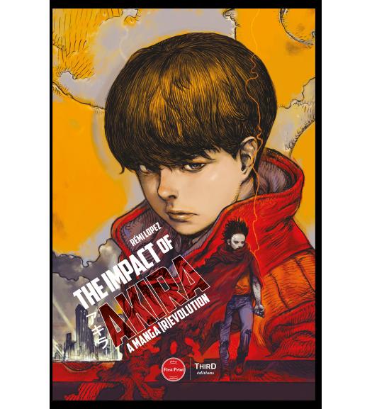 The Impact of Akira. A Manga [R]evolution - First Print