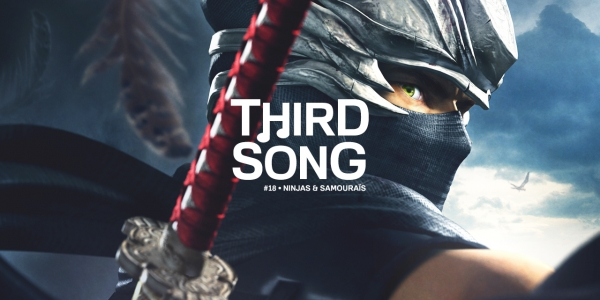 Third Song #18 - Ninjas & Samouraïs