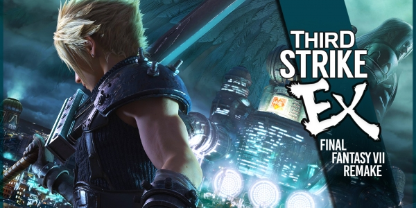 Third Strike #EX - Final Fantasy VII Remake