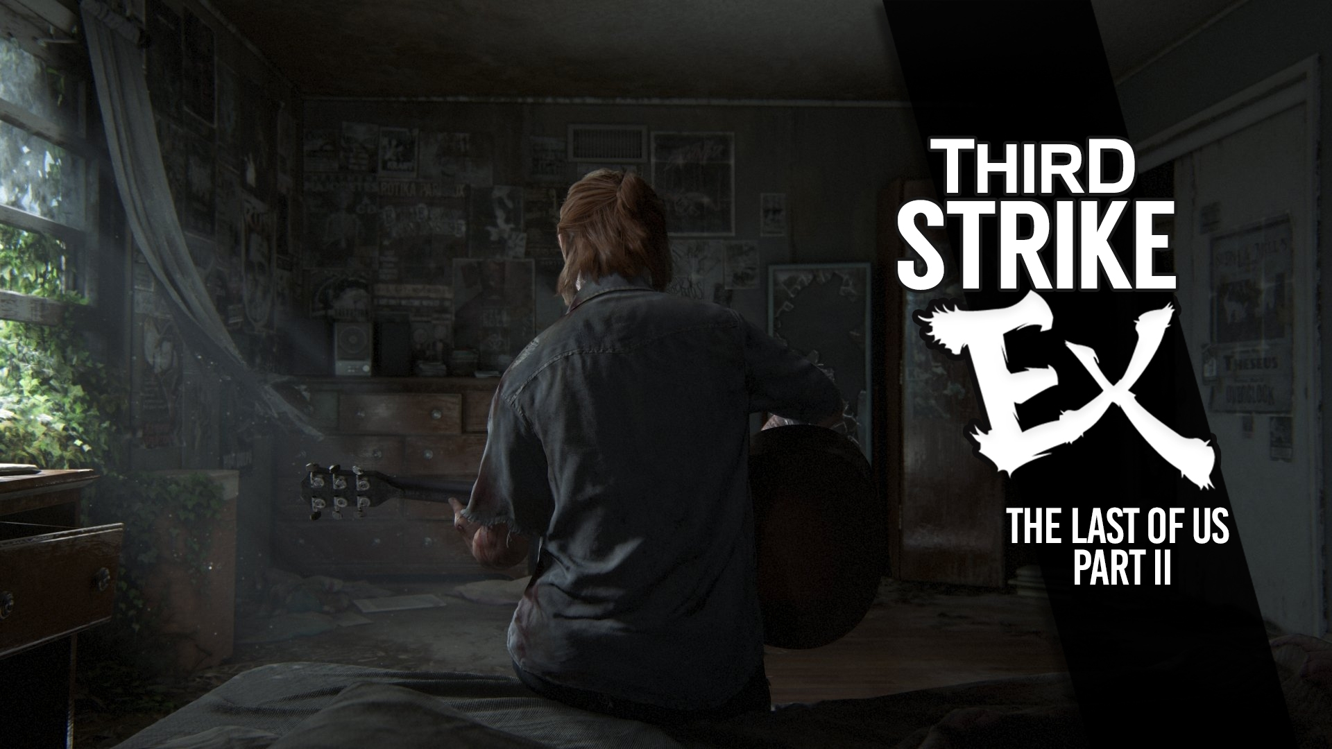 Third Strike #EX - The Last of Us Part II